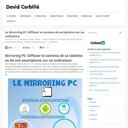 Mirroring PC: Diffuser le contenu de sa tablette ou de son smartphone sur u