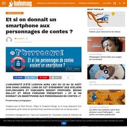 Et si on donnait un smartphone aux personnages de contes ? – Ludovia Magazine