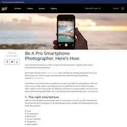 Be A Pro Smartphone Photographer. Here's How