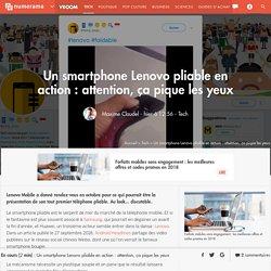 Un smartphone Lenovo pliable en action : attention, ça pique les yeux (Charly Choplin)