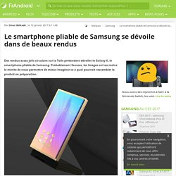 Le smartphone pliable de Samsung se dévoile dans de beaux rendus
