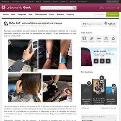 Rufus Cuff : un smartphone au poignet, ou presque