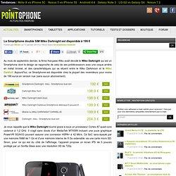 Le Smartphone double SIM Wiko Darknight est disponible à 199 €