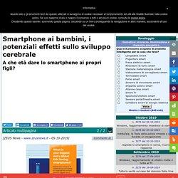 Smartphone ai bambini, i potenziali effetti sullo sviluppo cerebrale - Zeus News