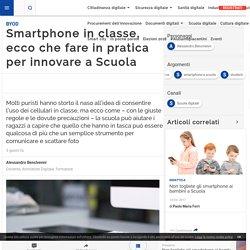 Smartphone in classe, ecco che fare in pratica per innovare a Scuola