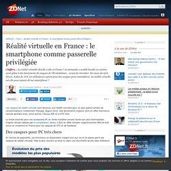 Réalité virtuelle en France : le smartphone comme passerelle privilégiée - ZDNet