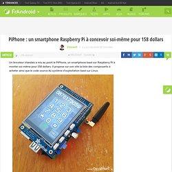 PiPhone : un smartphone Raspberry Pi à concevoir soi-même pour 158 dollars