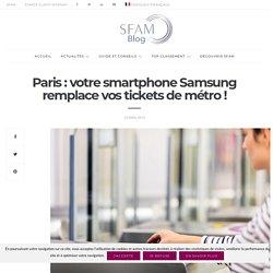 Paris: votre smartphone Samsung remplace vos tickets de métro!
