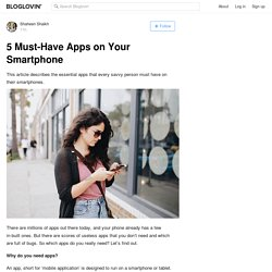 5 Must-Have Apps on Your Smartphone