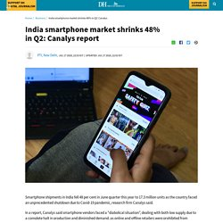 India smartphone market shrinks 48% in Q2: Canalys report