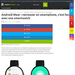 Android Wear : retrouver un smartphone, c'est facile avec une smartwatch
