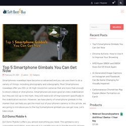 Top 5 Smartphone Gimbals You Can Get Now - SoftBest2Buy