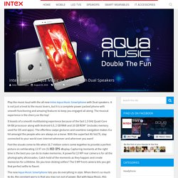 Intex Aqua Music Smartphone with Dual Speakers, 4G Mobile