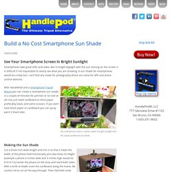 Build a No Cost Smartphone Sun Shade - Camera Stabilization