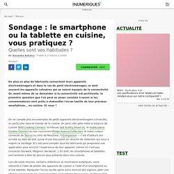 Sondage: le smartphone ou la tablette en cuisine, vous pratiquez? - Les Num...