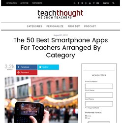 The 50 Best Smartphone Apps For Teachers Arranged By Category