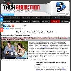 The Growing Problem Of Smartphone Addiction - TechAddiction