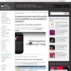 Comment écouter vos livres audio sur une tablette ou un smartphone Android