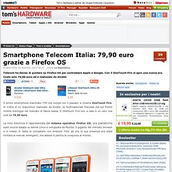 Smartphone Telecom Italia: 79 euro grazie a Firefox OS