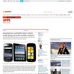 Smartphone and tablet stats: what's really going on in the mobile market? | Technology