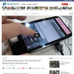 Smartphone Recreates The Sensation Of Buttons On A Touchscreen