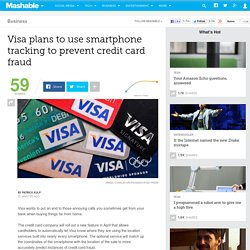 Visa plans to use smartphone tracking to prevent credit card fraud