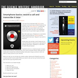 Smartphone basics: record a call and transcribe it later - The Science Writers' Handbook