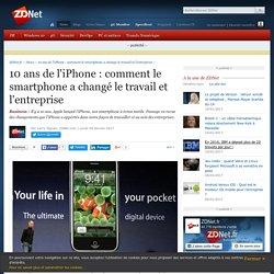 10 ans de l'iPhone : comment le smartphone a changé le travail et l'entreprise - ZDNet