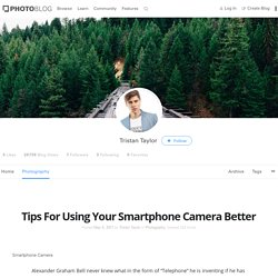 Tips For Using Your Smartphone Camera Better