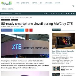 5G-ready smartphone Unveil during MWC by ZTE