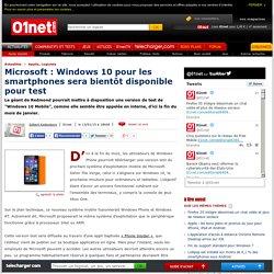 Microsoft : Windows 10 pour les smartphones sera bientôt accessible pour test