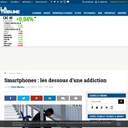 Smartphones : les dessous d'une addiction