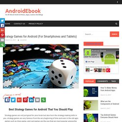 Strategy Games for Android (For Smartphones and Tablets) - AndroidEbook
