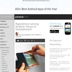 Paperphone running Android, Future of Smartphones? | Android Tapp. Android App Reviews