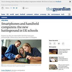 Smartphones and handheld computers: the new battleground in UK schools | Education