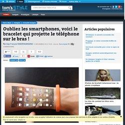 Oubliez les smartphones, voici le bracelet qui projette le téléphone sur le bras !