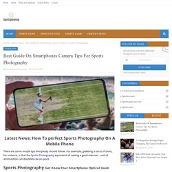 Best Guide On Smartphones Camera Tips For Sports Photography
