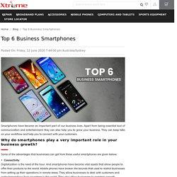 Top 6 Business Smartphones - Australia - Xtreme Communications
