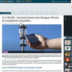 4G à 700 MHz : lancement demain pour Bouygues Telecom, les smartphones compatibles