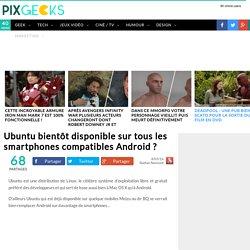 Ubuntu bientôt disponible sur tous les smartphones compatibles Android ?
