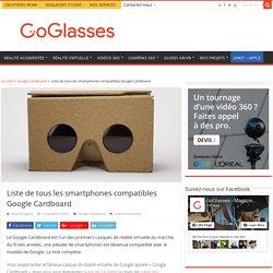 Liste de tous les smartphones compatibles Google Cardboard - GoGlasses