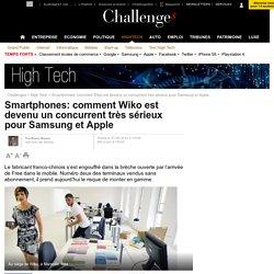Wiko est devenu un concurrent très sérieux pour Samsung et Apple