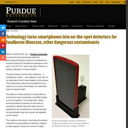 Technology turns smartphones into on-the-spot detectors for foodborne illnesses, other dangerous contaminants