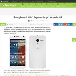 Smartphones à 300 € : la guerre des prix est déclarée ?