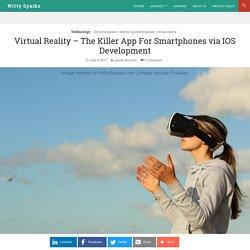 Virtual Reality - The Killer App For Smartphones via IOS Development