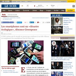 Les smartphones sont un «désastre écologique», dénonce Greenpeace