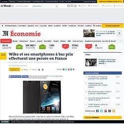 Wiko et ses smartphones à bas prix effectuent une percée en France