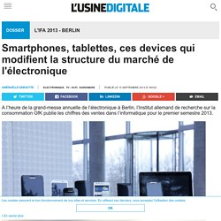 Smartphones, tablettes, ces devices qui modifient la structure du marché de l'électronique