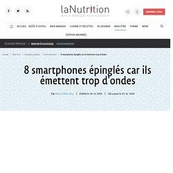 8 smartphones épinglés car ils émettent trop d'ondes