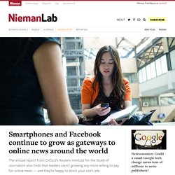 Smartphones and Facebook continue to grow as gateways to online news around the world